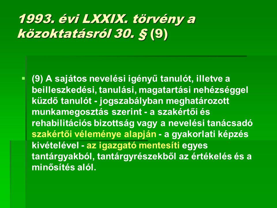 1993. évi LXXIX. törvény a közoktatásról 30. § (9)