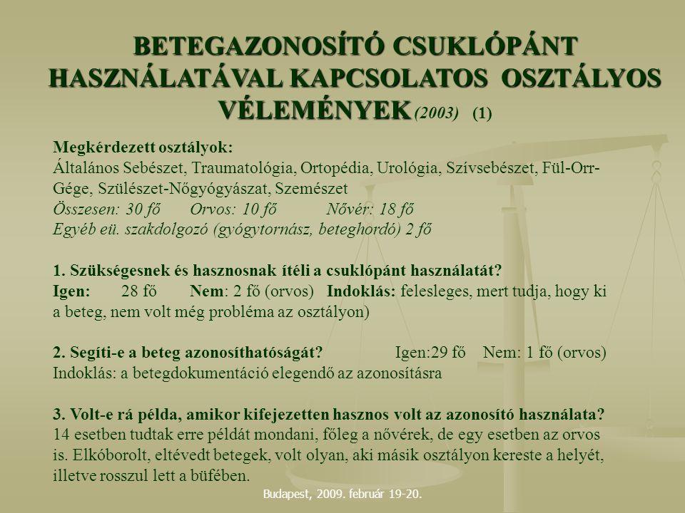 BETEGAZONOSÍTÓ CSUKLÓPÁNT HASZNÁLATÁVAL KAPCSOLATOS OSZTÁLYOS VÉLEMÉNYEK (2003) (1)