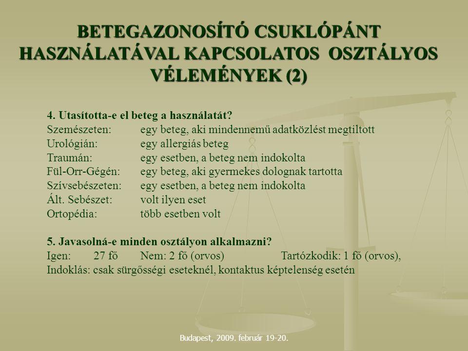 BETEGAZONOSÍTÓ CSUKLÓPÁNT HASZNÁLATÁVAL KAPCSOLATOS OSZTÁLYOS VÉLEMÉNYEK (2)