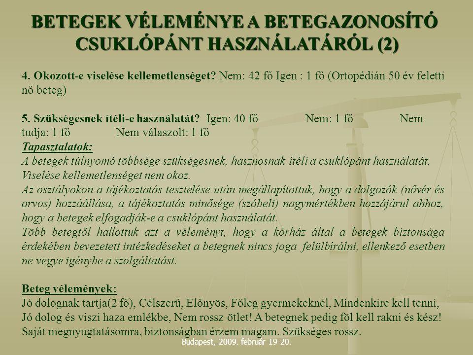 BETEGEK VÉLEMÉNYE A BETEGAZONOSÍTÓ CSUKLÓPÁNT HASZNÁLATÁRÓL (2)