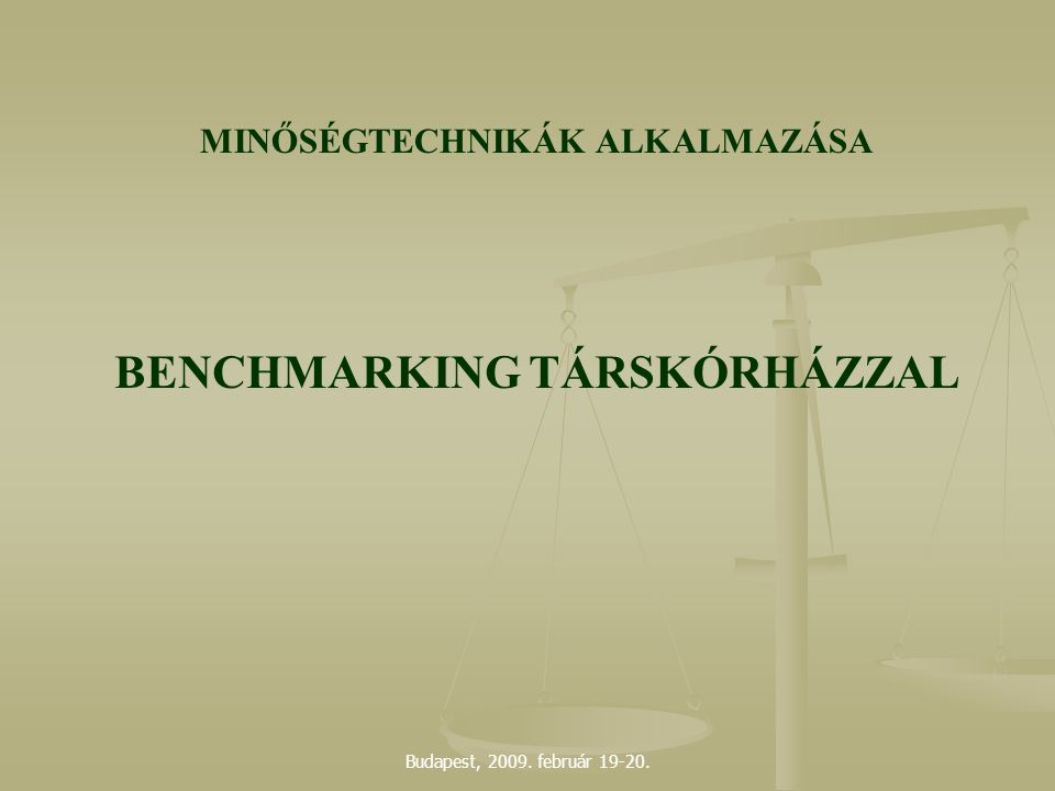 MINŐSÉGTECHNIKÁK ALKALMAZÁSA BENCHMARKING TÁRSKÓRHÁZZAL