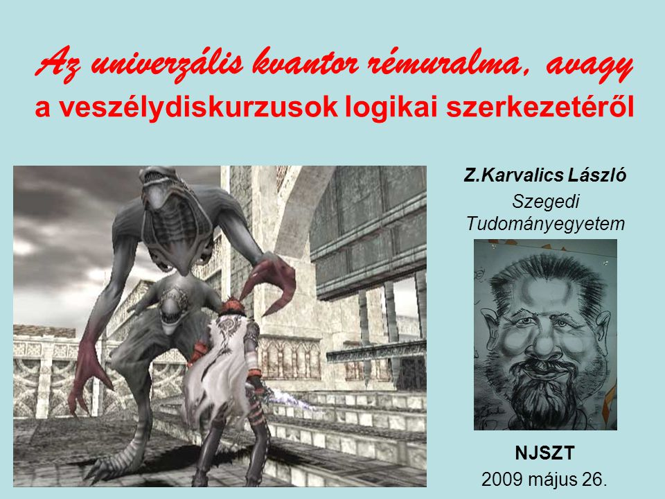 Z.Karvalics László Szegedi Tudományegyetem NJSZT 2009 május 26.