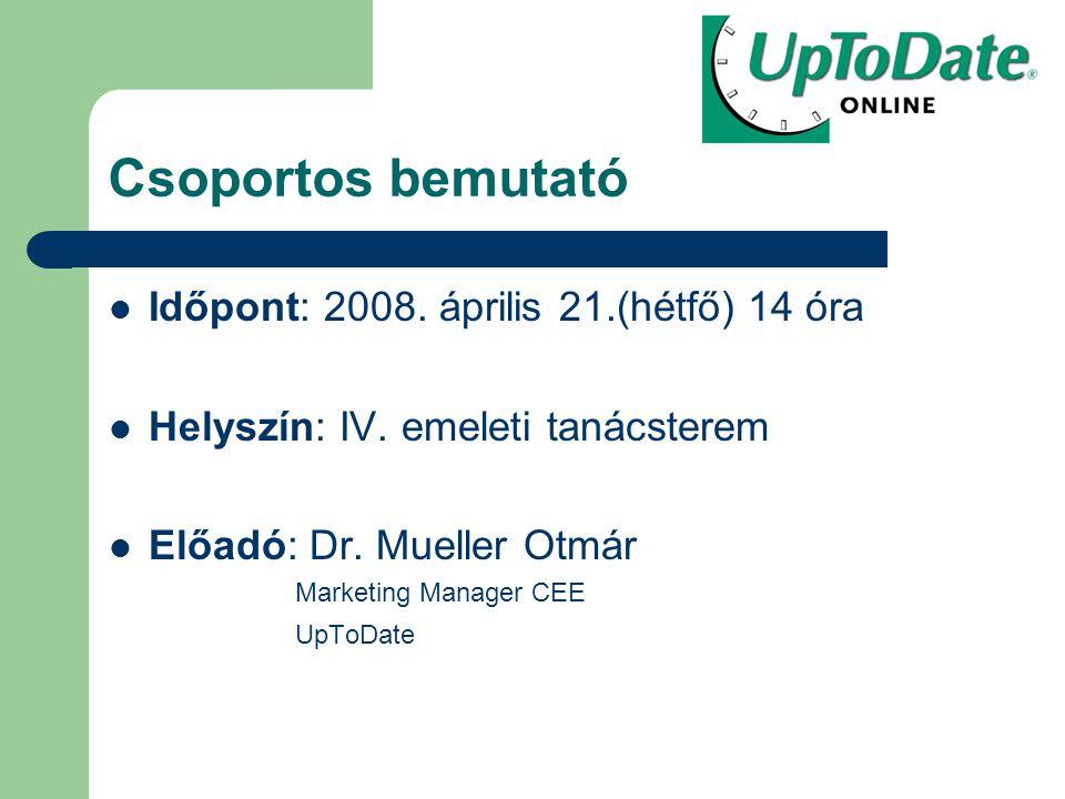 Csoportos bemutató Időpont: 2008. április 21.(hétfő) 14 óra