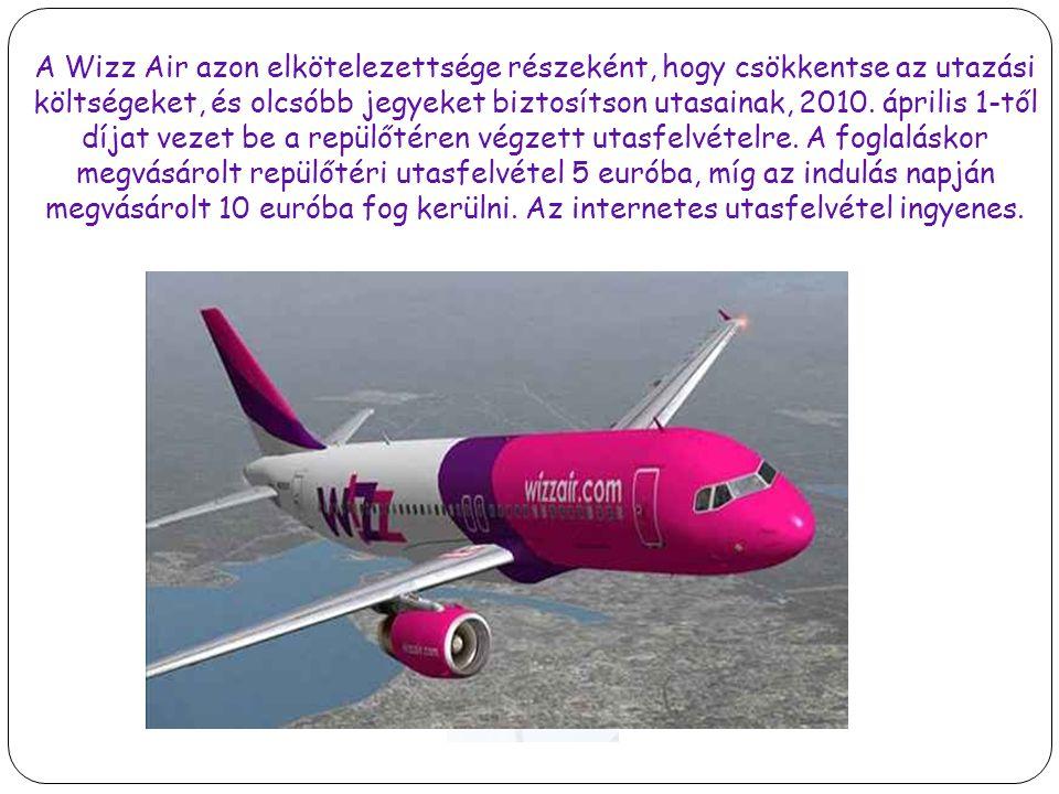 A Wizz Air azon elkötelezettsége részeként, hogy csökkentse az utazási költségeket, és olcsóbb jegyeket biztosítson utasainak, 2010.