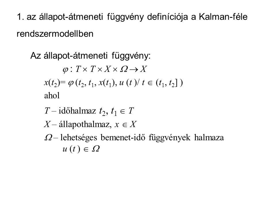 1. az állapot-átmeneti függvény definíciója a Kalman-féle rendszermodellben