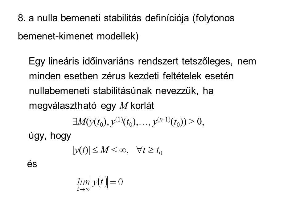 8. a nulla bemeneti stabilitás definíciója (folytonos bemenet-kimenet modellek)