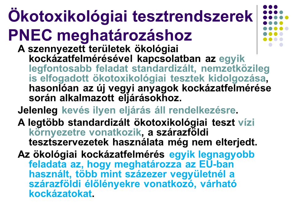 Ökotoxikológiai tesztrendszerek PNEC meghatározáshoz