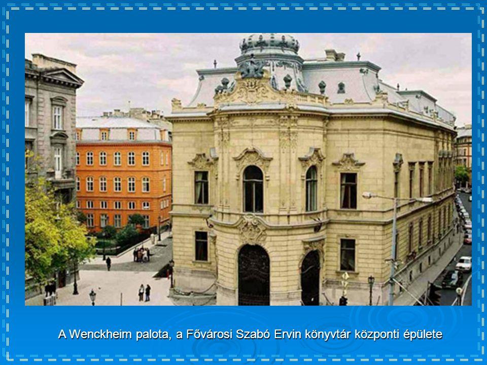 A Wenckheim palota, a Fővárosi Szabó Ervin könyvtár központi épülete