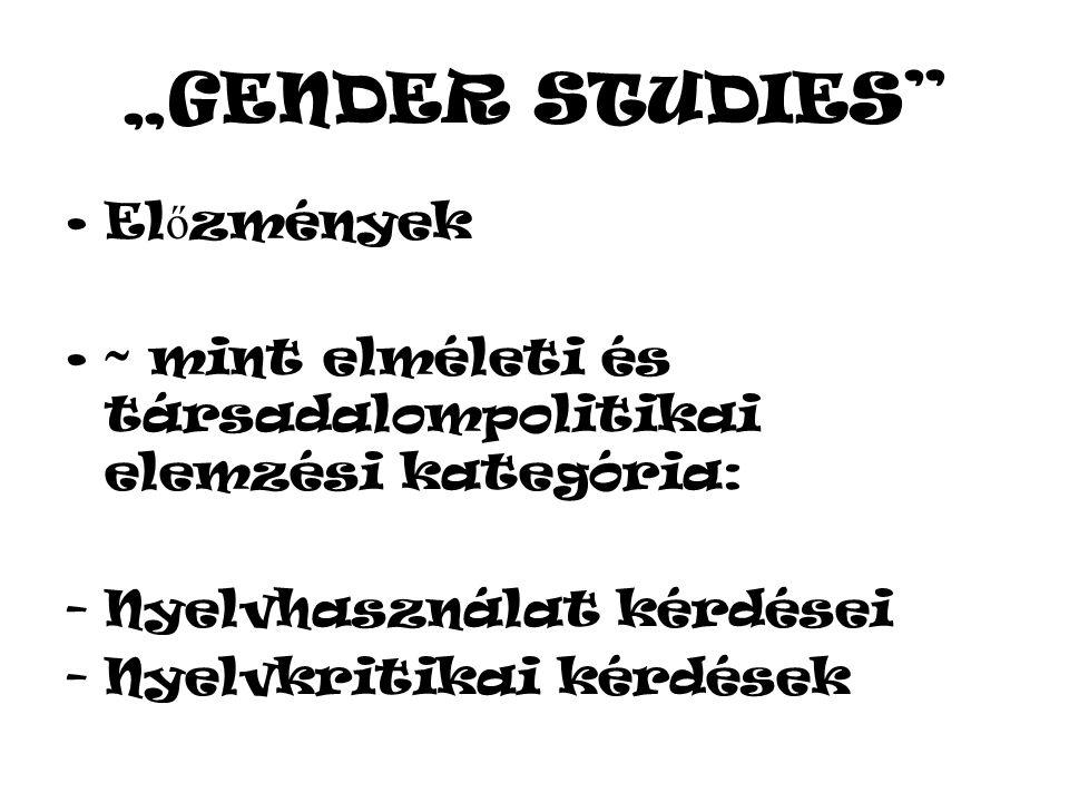 """""""GENDER STUDIES Előzmények"""