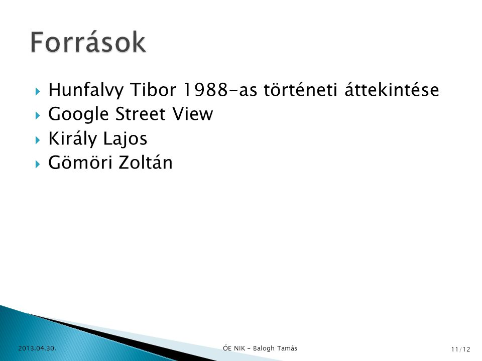 Források Hunfalvy Tibor 1988-as történeti áttekintése