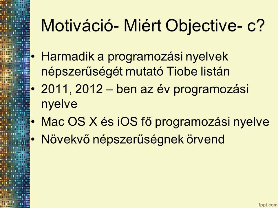Motiváció- Miért Objective- c