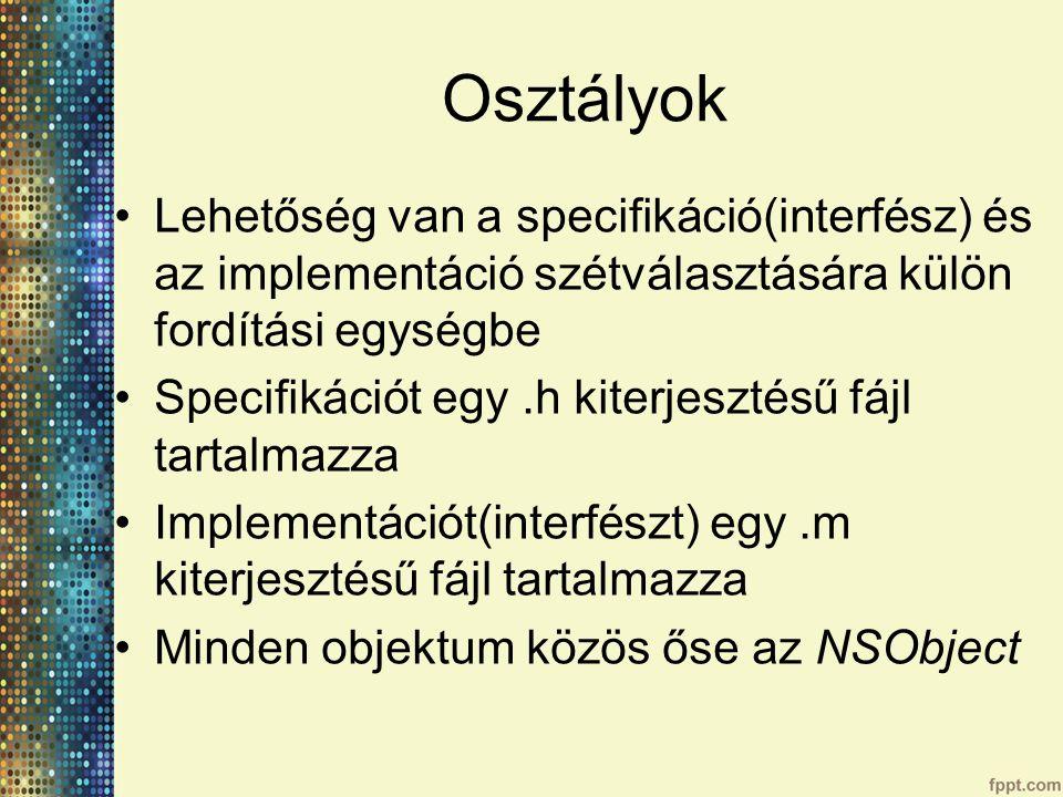 Osztályok Lehetőség van a specifikáció(interfész) és az implementáció szétválasztására külön fordítási egységbe.