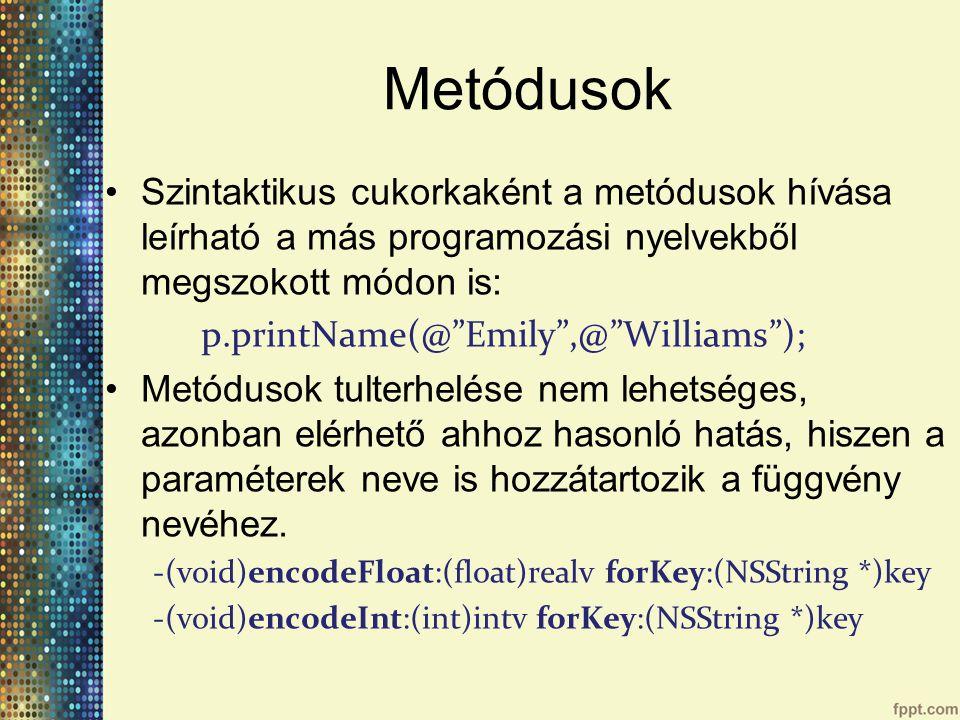 Metódusok Szintaktikus cukorkaként a metódusok hívása leírható a más programozási nyelvekből megszokott módon is: