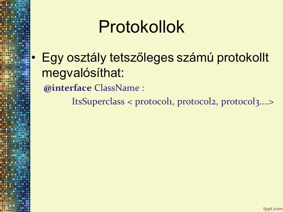 Protokollok Egy osztály tetszőleges számú protokollt megvalósíthat:
