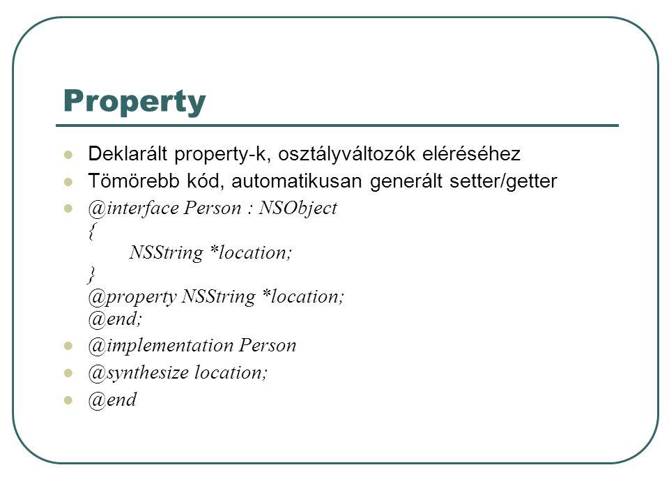 Property Deklarált property-k, osztályváltozók eléréséhez