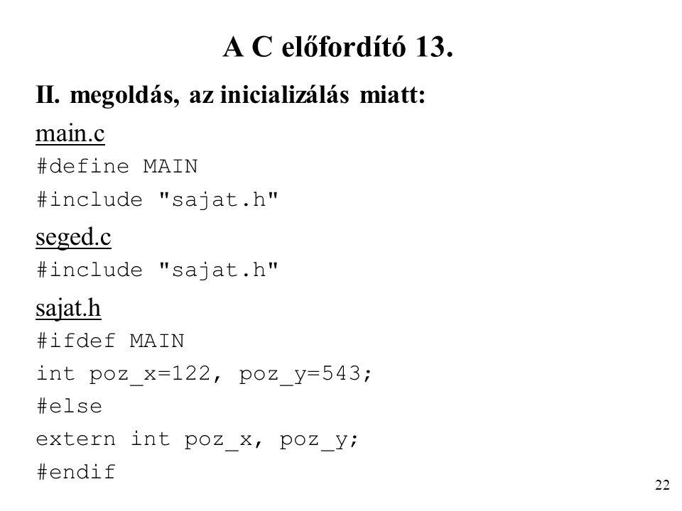 A C előfordító 13. II. megoldás, az inicializálás miatt: main.c