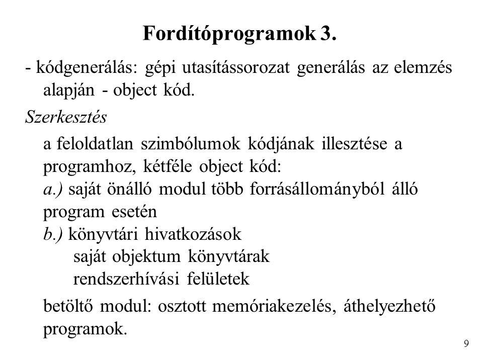 Fordítóprogramok 3. - kódgenerálás: gépi utasítássorozat generálás az elemzés alapján - object kód.