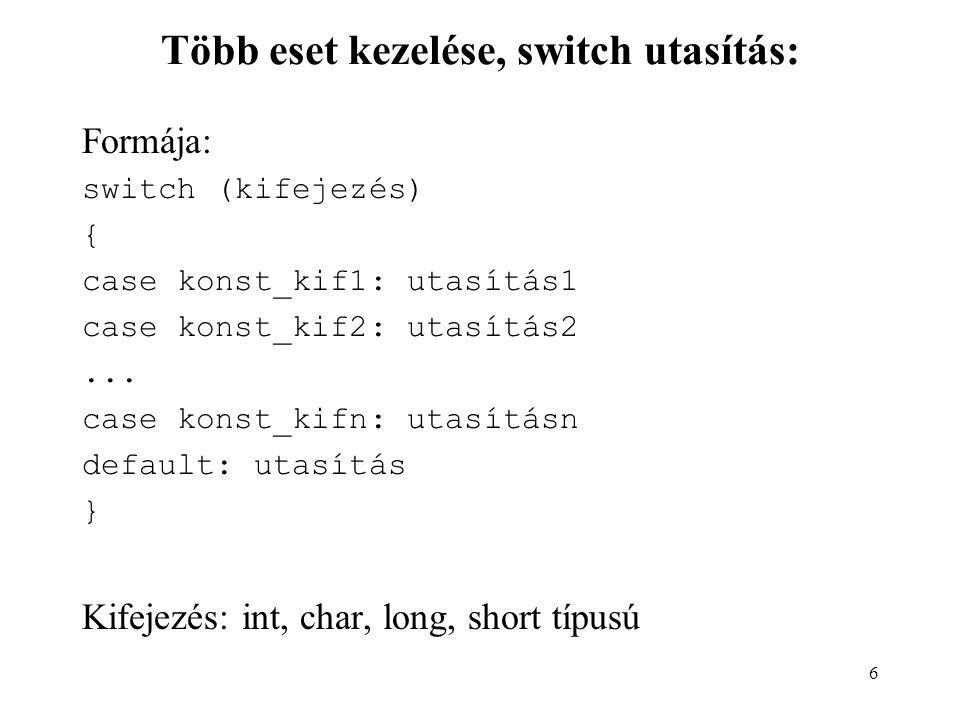 Több eset kezelése, switch utasítás: