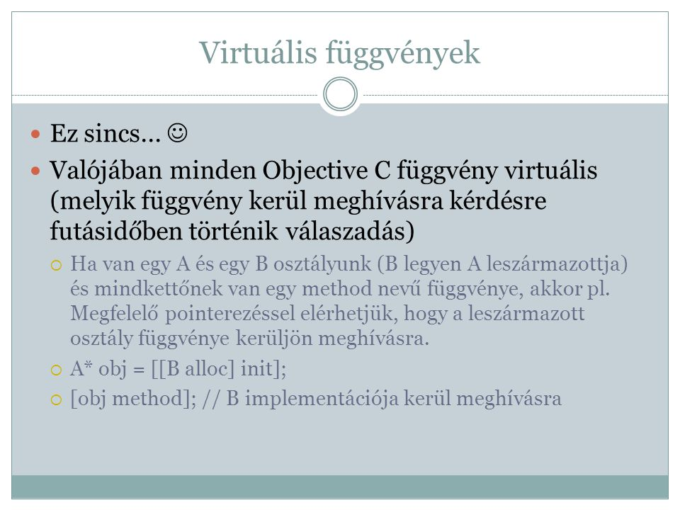 Virtuális függvények Ez sincs... 