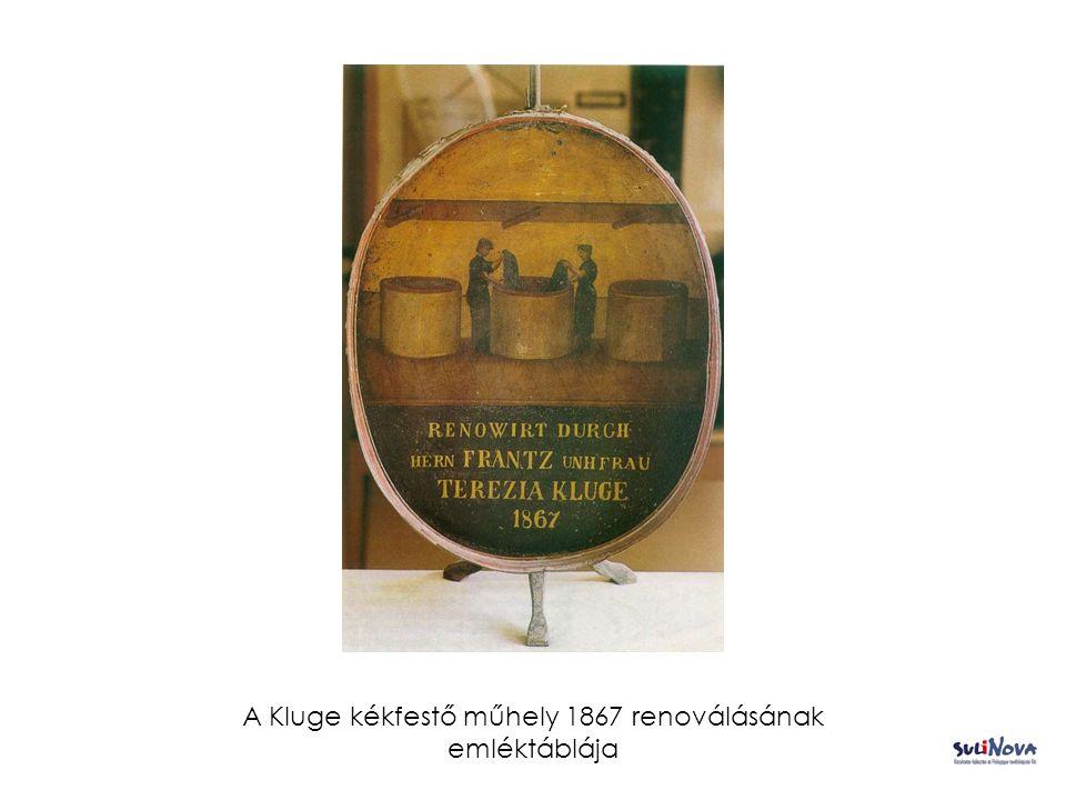 A Kluge kékfestő műhely 1867 renoválásának emléktáblája