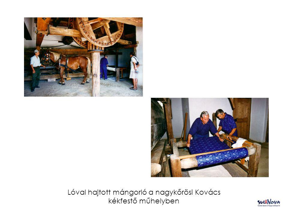 Lóval hajtott mángorló a nagykőrösi Kovács kékfestő műhelyben