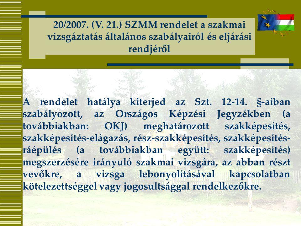 20/2007. (V. 21.) SZMM rendelet a szakmai vizsgáztatás általános szabályairól és eljárási rendjéről