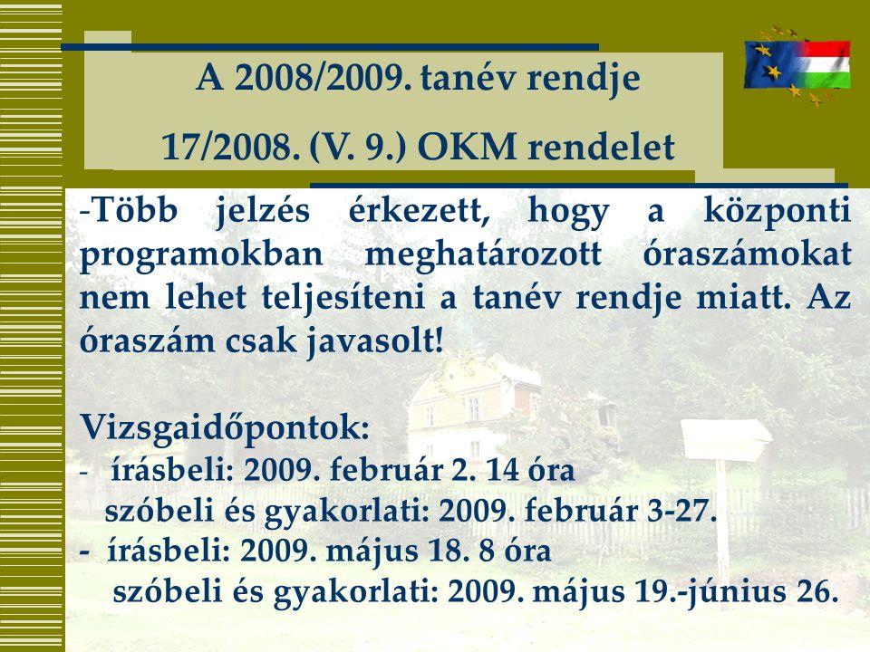 A 2008/2009. tanév rendje 17/2008. (V. 9.) OKM rendelet