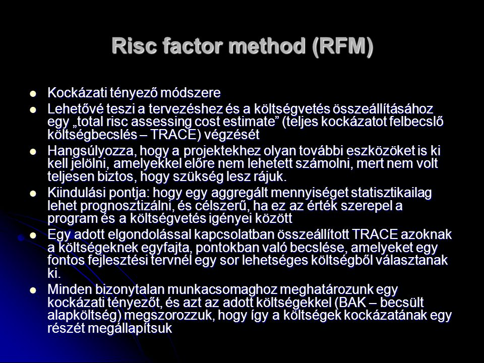 Risc factor method (RFM)