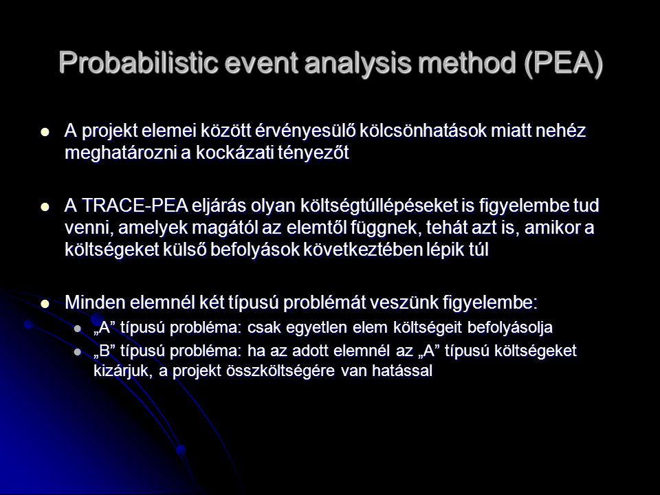 Probabilistic event analysis method (PEA)