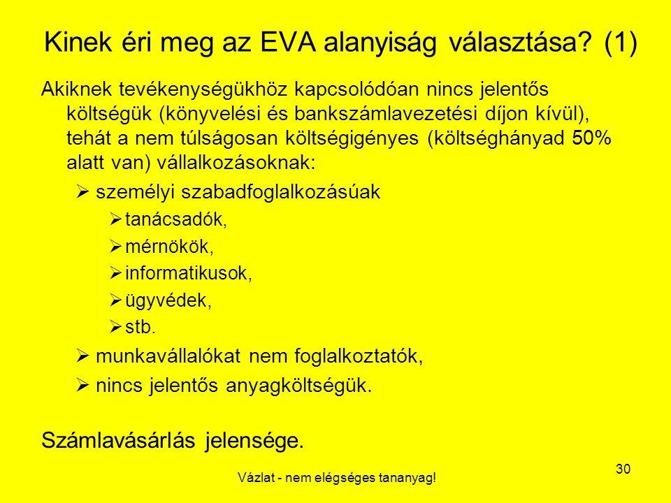 Kinek éri meg az EVA alanyiság választása (1)