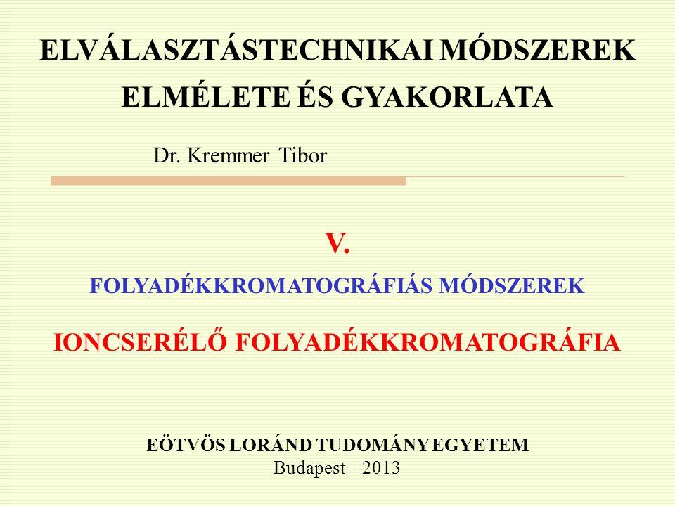ELVÁLASZTÁSTECHNIKAI MÓDSZEREK ELMÉLETE ÉS GYAKORLATA V.