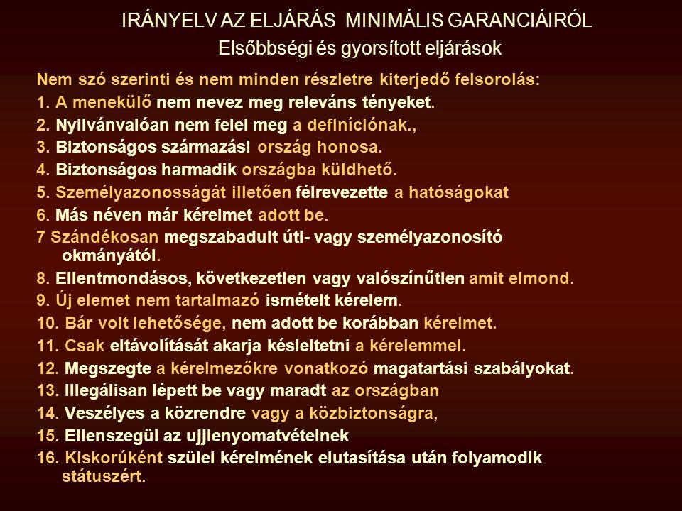 IRÁNYELV AZ ELJÁRÁS MINIMÁLIS GARANCIÁIRÓL Elsőbbségi és gyorsított eljárások
