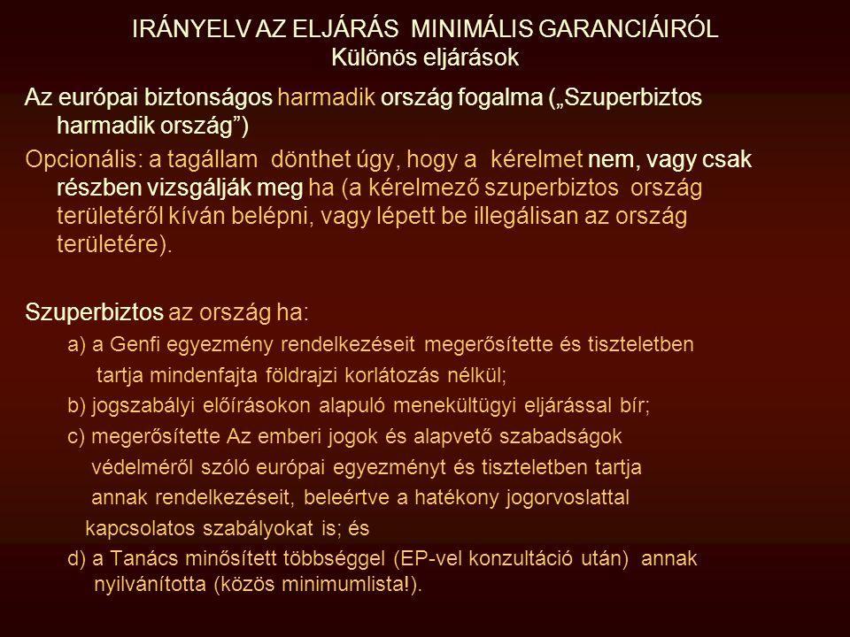 IRÁNYELV AZ ELJÁRÁS MINIMÁLIS GARANCIÁIRÓL Különös eljárások