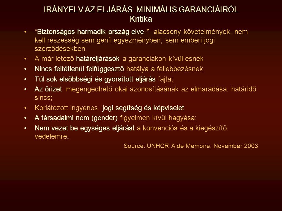 IRÁNYELV AZ ELJÁRÁS MINIMÁLIS GARANCIÁIRÓL Kritika