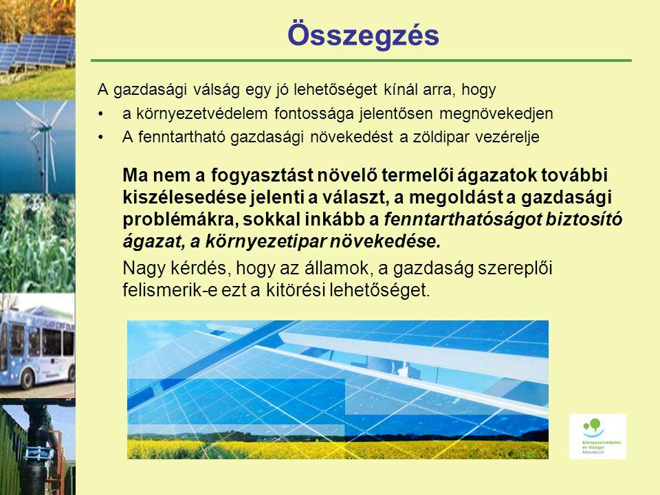 Összegzés A gazdasági válság egy jó lehetőséget kínál arra, hogy. a környezetvédelem fontossága jelentősen megnövekedjen.