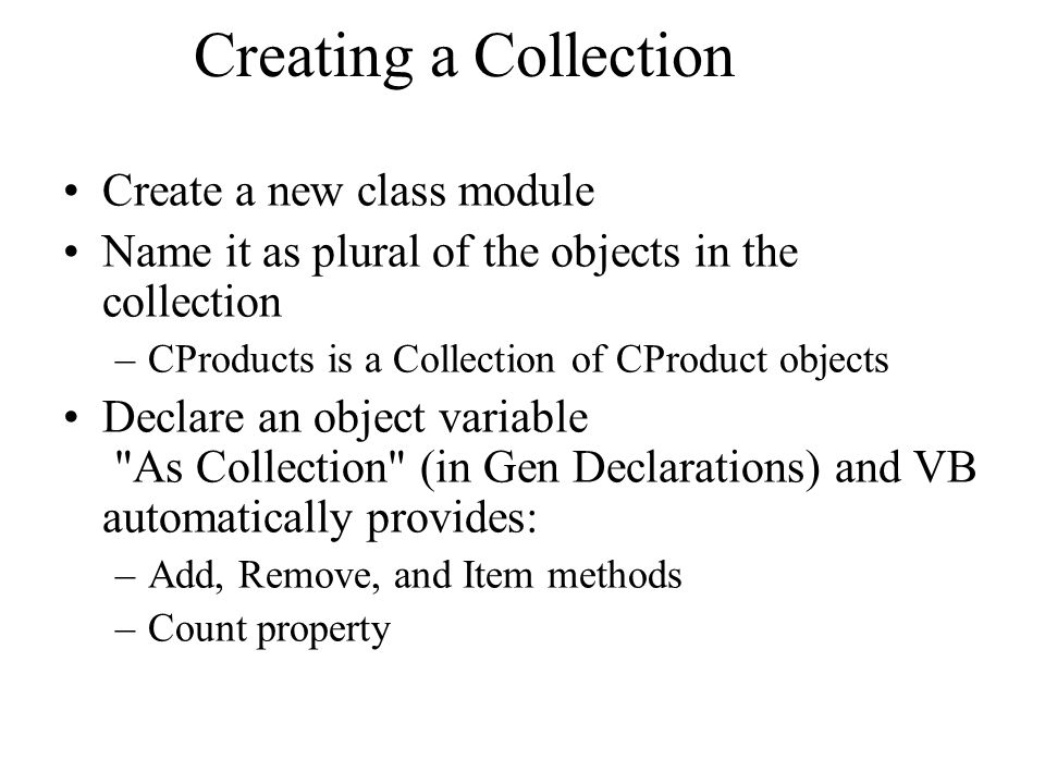 Creating a Collection Create a new class module