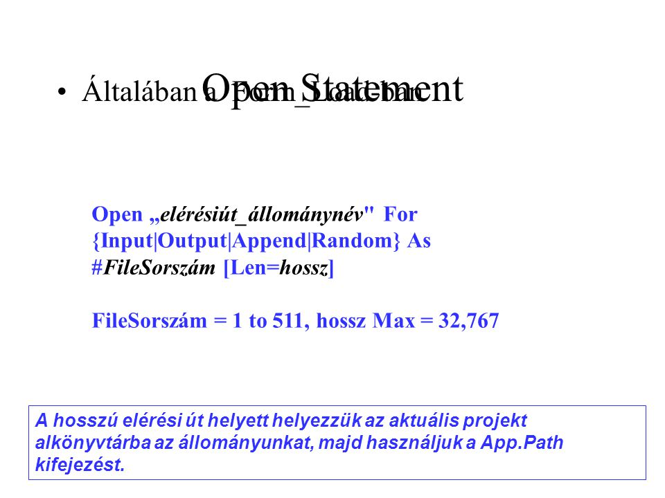 Open Statement Általában a Form_Load-ban