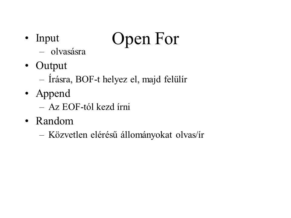 Open For Input Output Append Random olvasásra