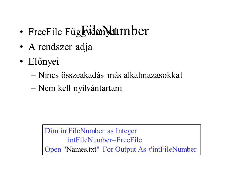 FileNumber FreeFile Függvénnyel A rendszer adja Előnyei