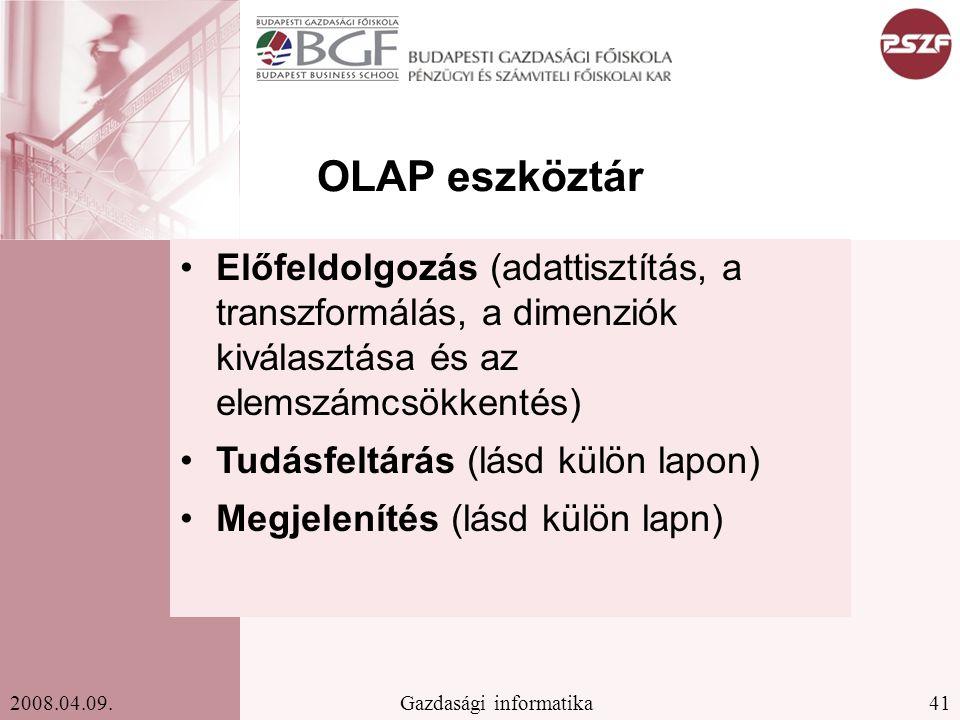 OLAP eszköztár Előfeldolgozás (adattisztítás, a transzformálás, a dimenziók kiválasztása és az elemszámcsökkentés)