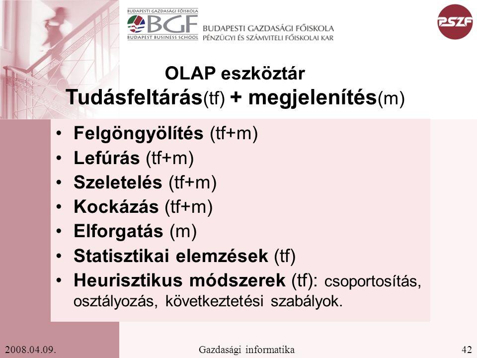 OLAP eszköztár Tudásfeltárás(tf) + megjelenítés(m)