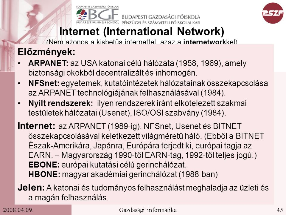 Internet (International Network) (Nem azonos a kisbetűs internettel, azaz a internetworkkel)