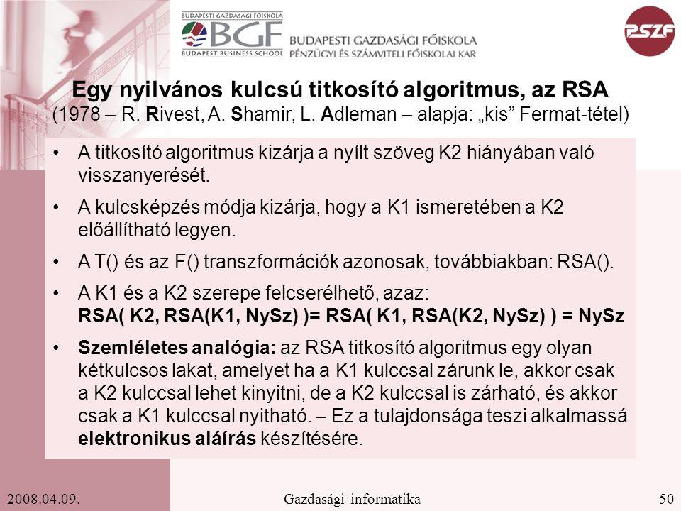 Egy nyilvános kulcsú titkosító algoritmus, az RSA (1978 – R. Rivest, A
