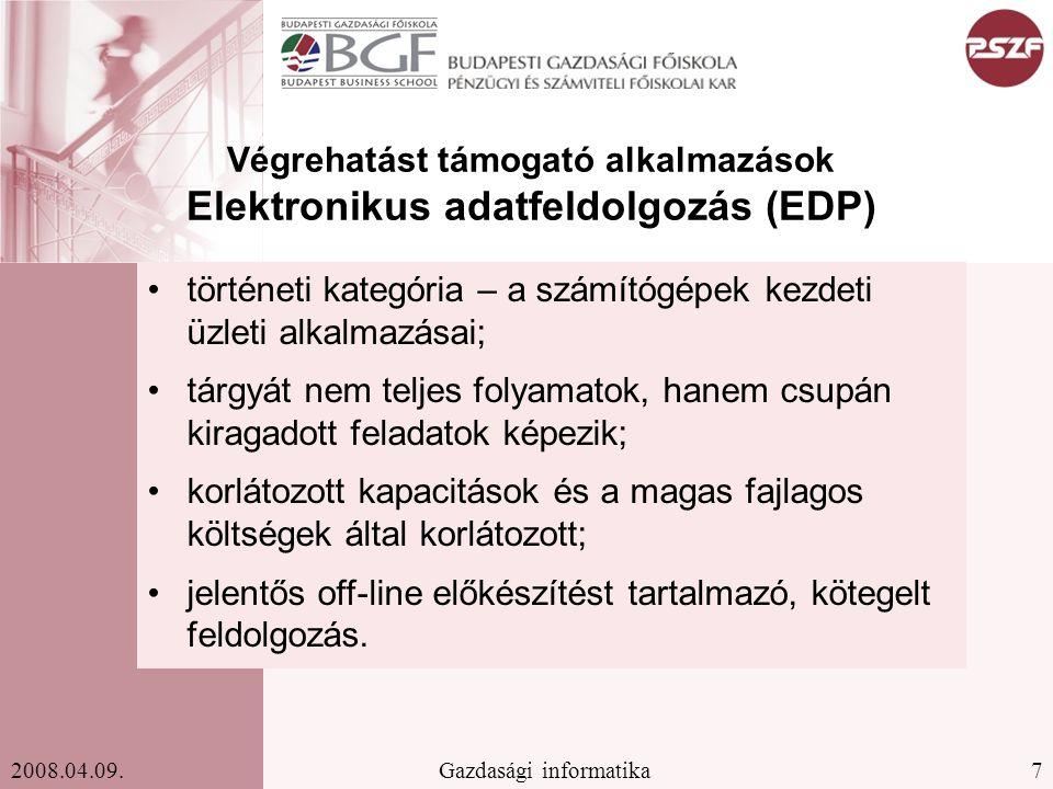 Végrehatást támogató alkalmazások Elektronikus adatfeldolgozás (EDP)
