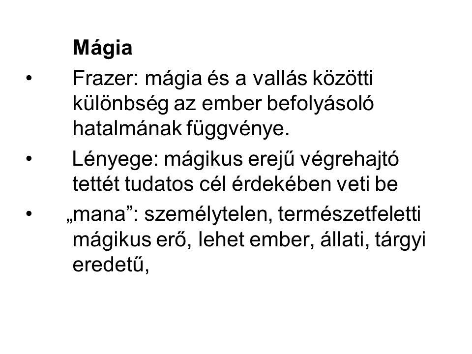 Mágia Frazer: mágia és a vallás közötti különbség az ember befolyásoló hatalmának függvénye.