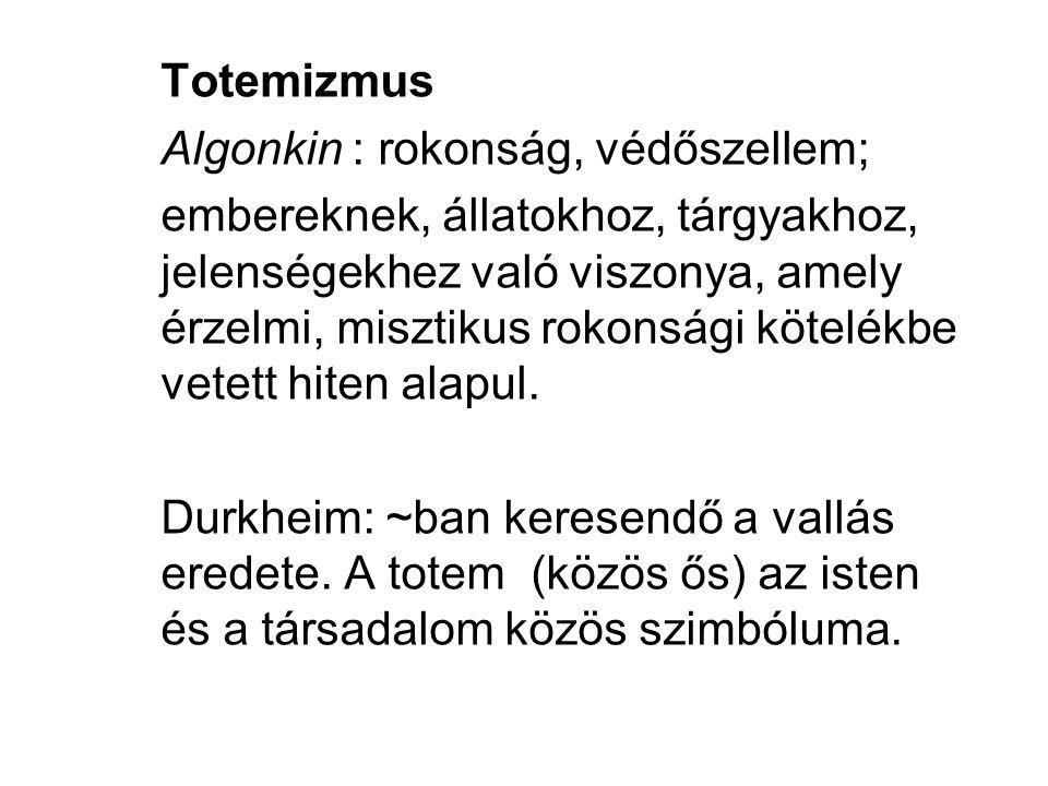 Totemizmus Algonkin : rokonság, védőszellem;