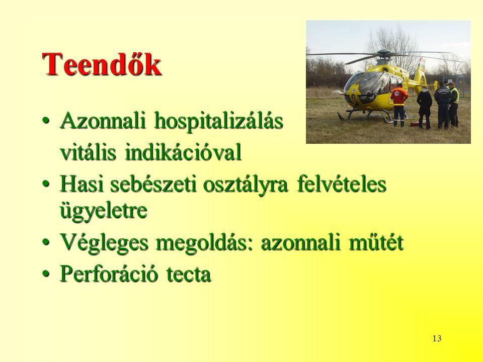 Teendők Azonnali hospitalizálás vitális indikációval