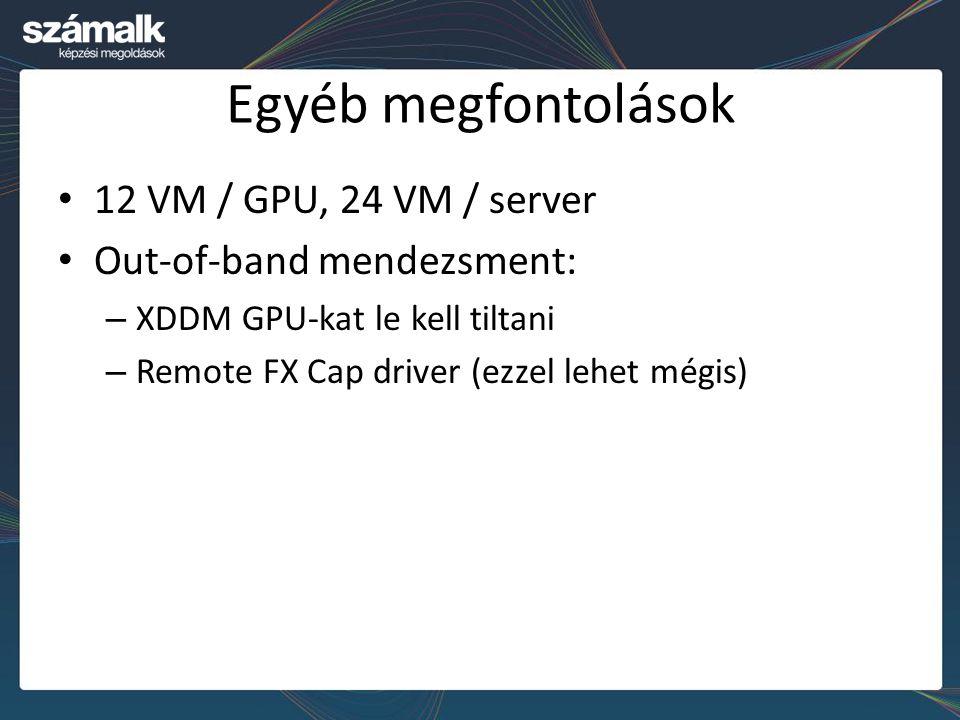 Egyéb megfontolások 12 VM / GPU, 24 VM / server