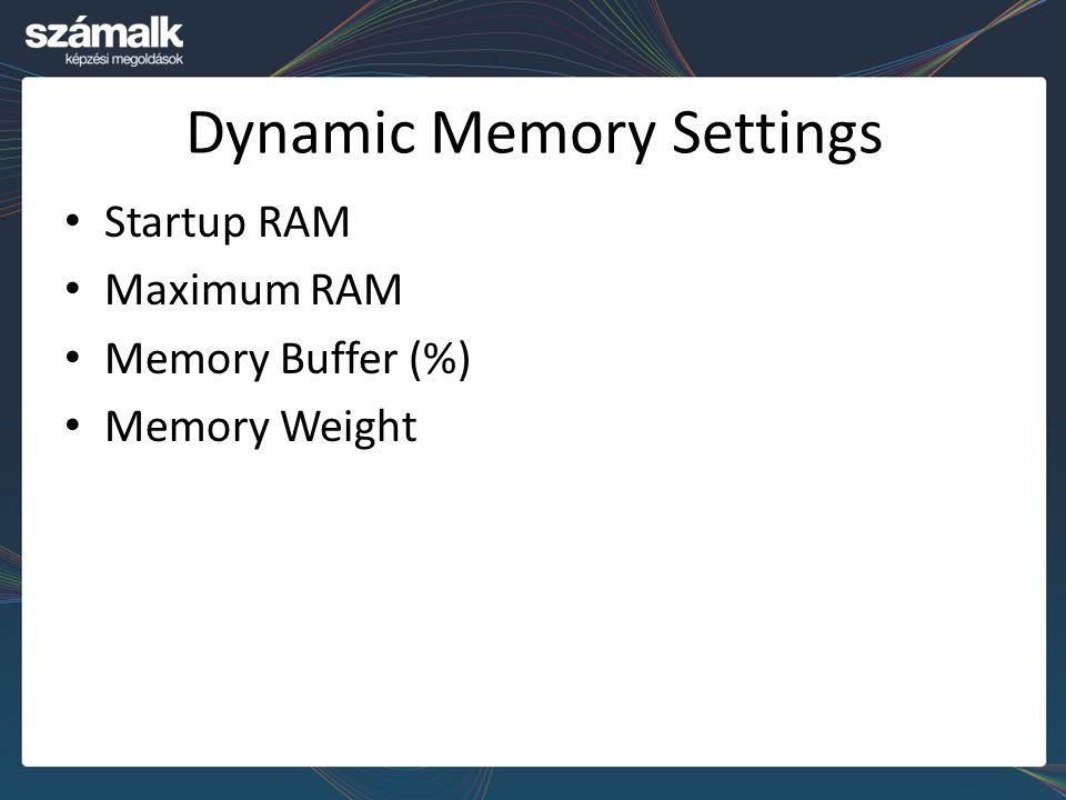Dynamic Memory Settings
