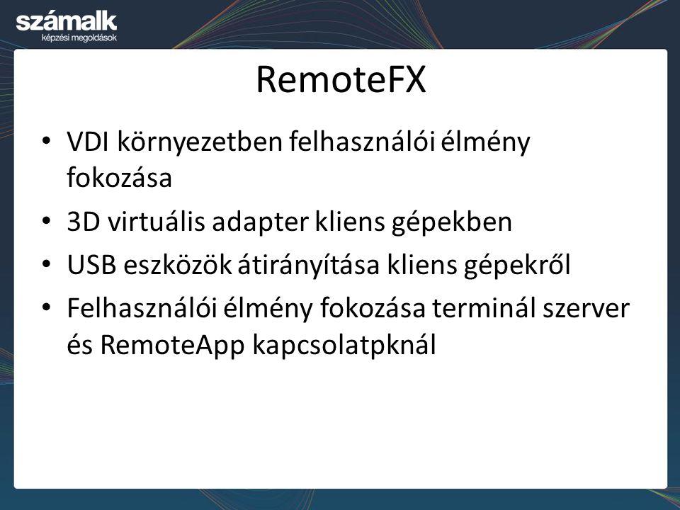 RemoteFX VDI környezetben felhasználói élmény fokozása